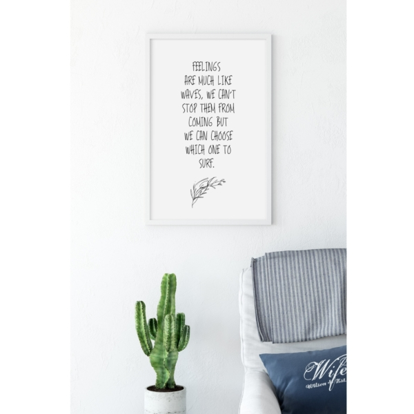 Feelings Are Much Like Waves Quote Poster in large white frame on the wall